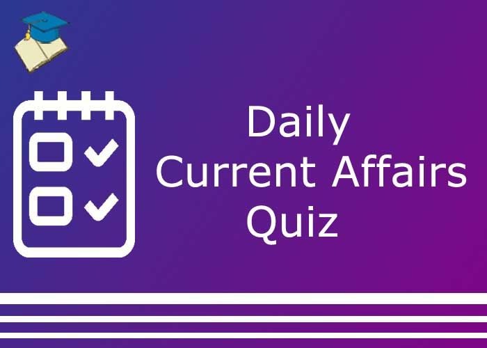 Current Affairs Quiz February 3rd 2021