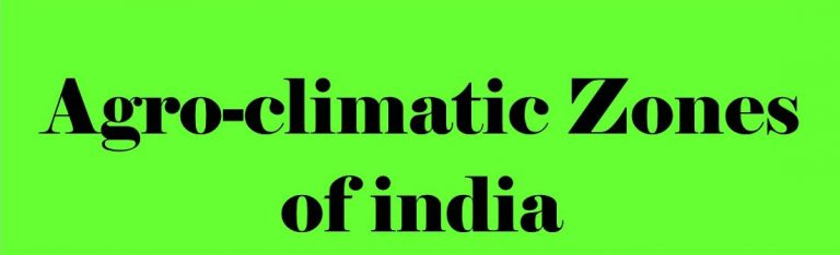 Agro-climatic Zones of India