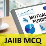 Mutual Funds MCQ JAIIB