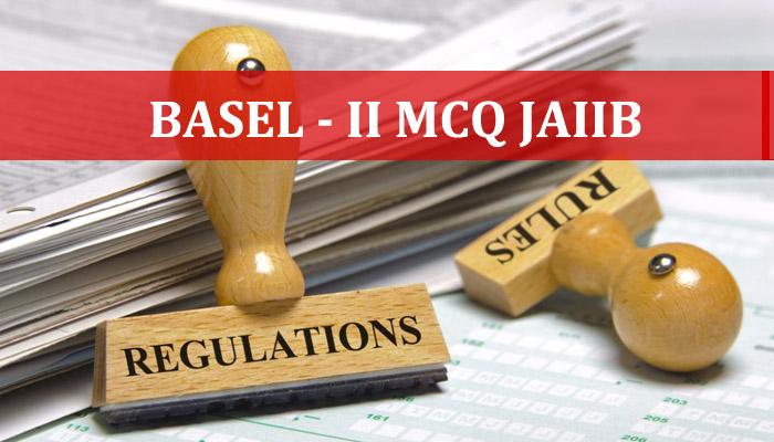 Basel-II MCQ JAIIB