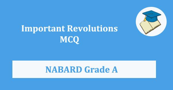 Important Revolutions MCQ NABARD GRADE A